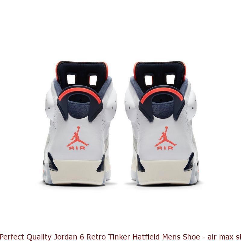 de4358fc192680 Perfect Quality Jordan 6 Retro Tinker Hatfield Mens Shoe – air max ...