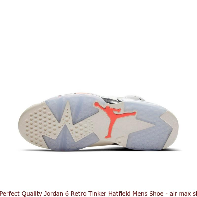 detailed look 33200 dc88e Perfect Quality Jordan 6 Retro Tinker Hatfield Mens Shoe - air max shoes  online store - Q0306